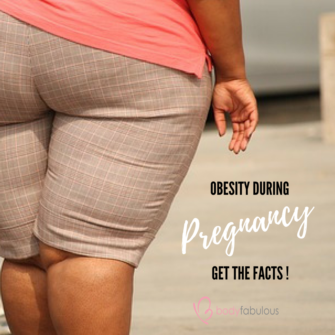 .Get the facts on Obesity during Pregnancy